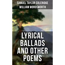 WORDSWORTH & COLERIDGE: Lyrical Ballads and Other Poems: The Rime of the Ancient Mariner, The Dungeon, The Nightingale, Dejection: An Ode...(Including ... and Secrets of Poetry) (English Edition)