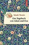 Das Tagebuch von Adam und Eva (Geschenkbuch Weisheit) - Mark Twain