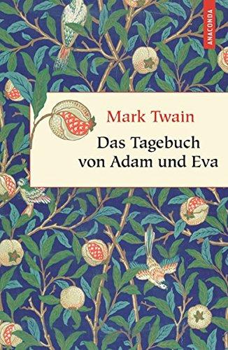Das Tagebuch von Adam und Eva (Geschenkbuch Weisheit)