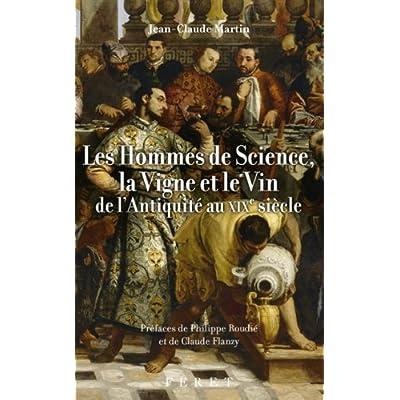 Les Hommes de science, la vigne et le vin de l'Antiquité au XIXe siècle