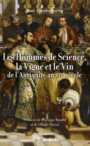 Les Hommes de science, la vigne et le vin de l'Antiquit au XIXe sicle