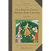 Old Deccan Days, Or, Hindoo Fairy Legends (Classic Folk and Fairy Tales)