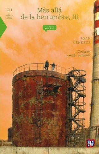Más allá de la herrumbre, III. Corrosión y medio ambiente (La Ciencia Para Todos) por Joan Genescá Llongueras