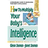 How to Multiply Your Baby's Intelligence: The Gentle Revolution (The Gentle Revolution Series)