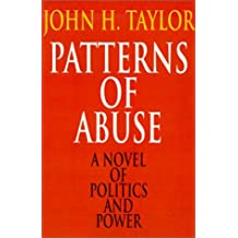 Patterns of Abuse: A Novel of Politics and Power by John Taylor (2000-11-03)