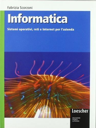 Informatica. Sistemi operativi, reti e internet per l'azienda. Per gli Ist. tecnici. Con espansione online