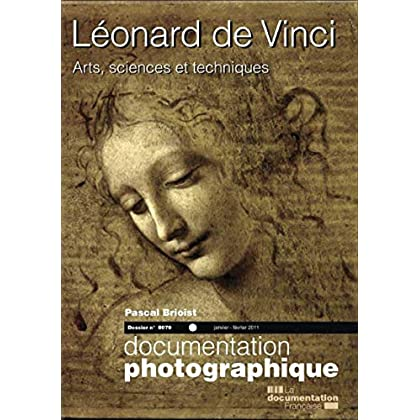 Léonard de Vinci, arts, sciences et techniques - numéro 8079 novembre-décembre 2010