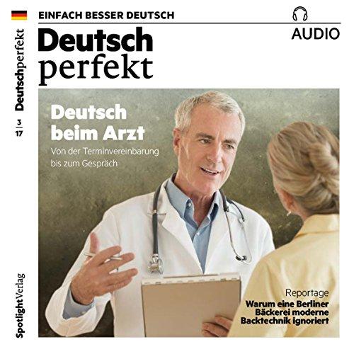 Deutsch perfekt Audio. 3/2017: Deutsch lernen Audio - Deutsch beim Arzt