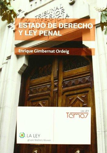 Estado de derecho y ley penal (La Ley, temas) por Enrique Gimbernat Ordeig