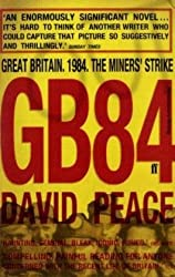 GB84 (Revolutionary Writing): Written by David Peace, 2010 Edition, (Revolutionary Writing) Publisher: Faber & Faber [Paperback]