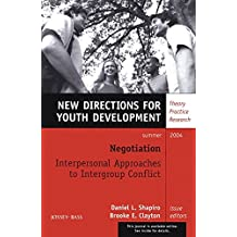 [Negotiation: Interpersonal Approaches to Intergroup Conflict] (By: Daniel L. Shapiro) [published: July, 2004]
