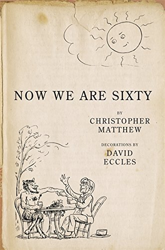 now-we-are-sixty-by-christopher-matthew-1999-10-01