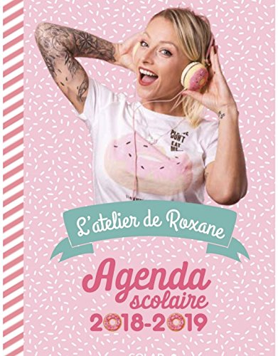 L'agenda de Roxane, agenda scolaire l'atelier de Roxane agenda l'atelier de roxane 2018/2019