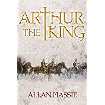 Arthur the King: A Romance (The Dark Ages trilogy) by Allan Massie (2003-09-11)