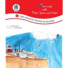 The Gigantic Waves of Nazaré! (Come Surf with Pipa, jaime and Kika! Book 4)