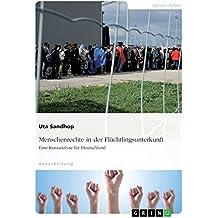 Menschenrechte in der Flüchtlingsunterkunft. Eine Kurzanalyse für Deutschland