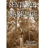 Parkinson, Shayne [ Sentence of Marriage: Promises to Keep ] [ SENTENCE OF MARRIAGE: PROMISES TO KEEP ] Jul - 2012 { Paperback }