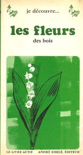 Je découvre... les fleurs des bois - un livre actif, le livre herbier