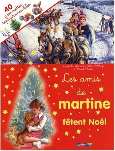 Les amis de Martine fêtent Noël de Gilbert Delahaye,Marcel Marlier (Illustrations) ( 4 novembre 2008 )