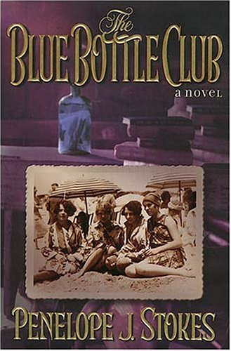 The Blue Bottle Club by Penelope J. Stokes (1999-05-04)