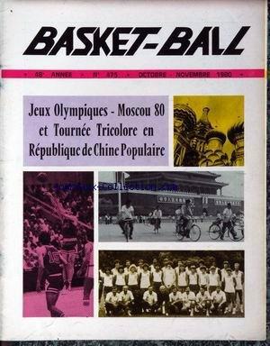 BASKET BALL [No 475] du 01/10/1980 - JEUX OLYMPIQUES - MOSCOU 80 ET TOURNEE TRICOLORE EN REPUBLIQUE DE CHINE POPULAIRE.