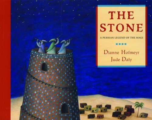 The Stone: A Persian Legend of the Magi by Dianne Hofmeyr (2005-09-15)