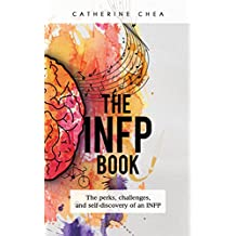 The INFP Book: The Perks, Challenges, and Self-Discovery of an INFP (English Edition)