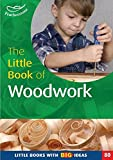 The Little Book of Woodwork (Little Books)