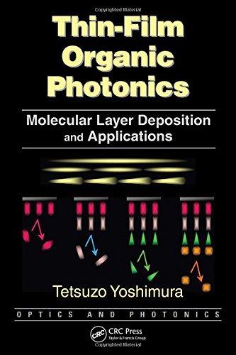 thin-film-organic-photonics-molecular-layer-deposition-and-applications-optics-and-photonics-by-tets