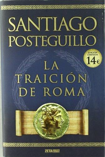 La Traicion De Roma (Zeta Maxi) por Santiago Posteguillo, Allan Ahlberg