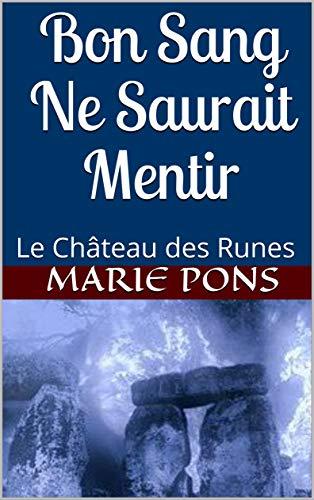 Couverture du livre Bon Sang Ne Saurait Mentir: Le Château des Runes