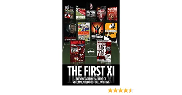 The First XI: Eleven taster chapters of recommended football writing