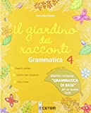 Il giardino dei racconti. Ediz. foglia oro. Per la 4ª classe elementare. Con e-book. Con espansione online: 1
