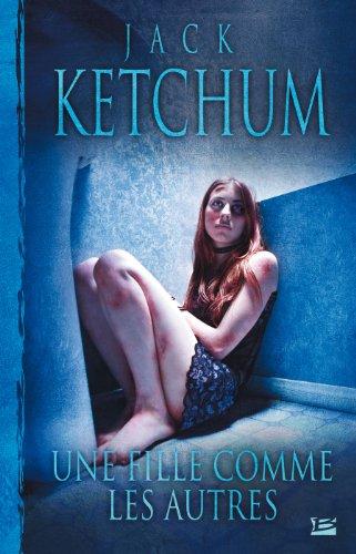 Une fille comme les autres par Jack Ketchum, Stephen King