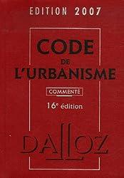 Code de l'urbanisme : Commenté, édition 2007
