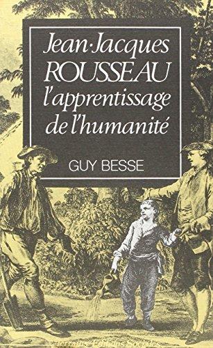 Jean-Jacques Rousseau: L'apprentissage de l'humanité