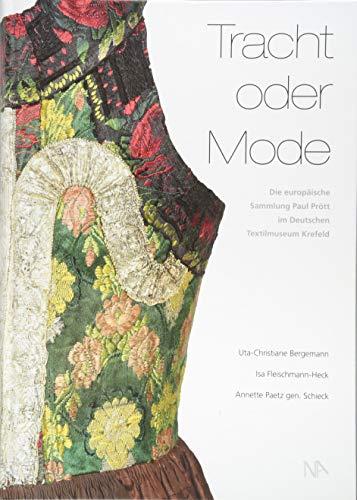 Tracht oder Mode: Die europäische Sammlung Paul Prött im Deutschen Textilmuseum Krefeld