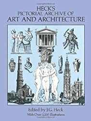 Heck's Iconographic Encyclopedia of Sciences, Literature and Art: Pictorial Archive of Art and Architecture v. 1 (Dover Pictorial Archive) (Dover Pictorial Archives)