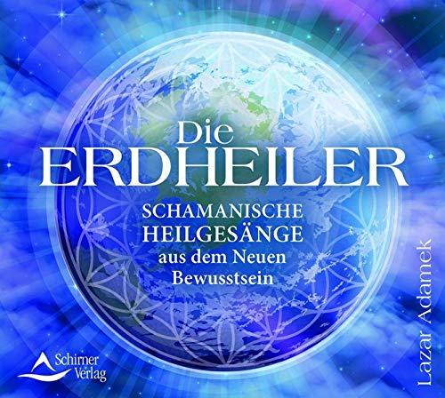 CD Die Erdheiler: Schamanische Heilgesänge aus dem Neuen Bewusstsein