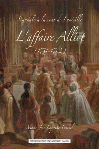 Scandale à la cour de Lunnéville : L'affaire Alliot (1751-1762)