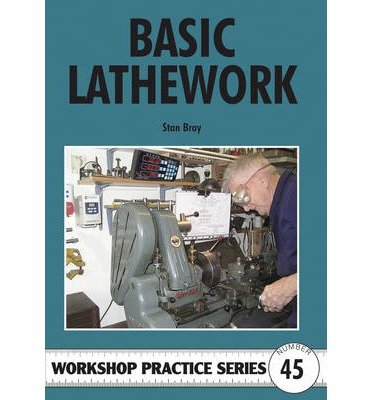[Basic Lathework] (By: Stan Bray) [published: December, 2010]