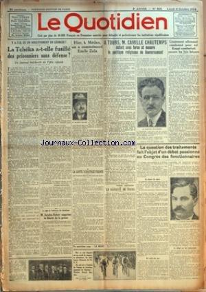 QUOTIDIEN (LE) [No 605] du 06/10/1924 - Y A-T-IL UN SOULEVEMENT EN GEORGIE - LA TCHEKA A-T-ELLE FUSILLE DES PRISONNIERS SANS DEFENSE - A MEDAN ON A COMMEMORE EMILE ZOLA - M. IBANEZ - A TOURS - CAMILLE CHAUTEMPS ET LA POLITIQUE RELIEGIEUSE DU GOUVERNEMENT - LIEUTENANT ALLEMAND CONDAMNE POUR VOL - KEPPI COMBATTAIT ENCORE LES LOIS LAIQUES - LA QUESTIONS DES TRAITEMENTS DES FONCTIONNAIRES - CHARLES LAURENT - ANATOLE FRANCE - CYCLISME - JOCELYN-ROBERT SUPPRIME LA LIBERTE DE LA PRESSE