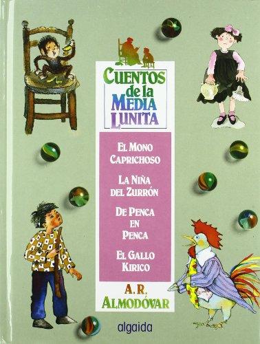 Cuentos de la media lunita volumen 1: Volumen I (del 1 al 4) (Infantil - Juvenil - Cuentos De La Media Lunita - Volúmenes En Cartoné) por Antonio Rodríguez Almodóvar