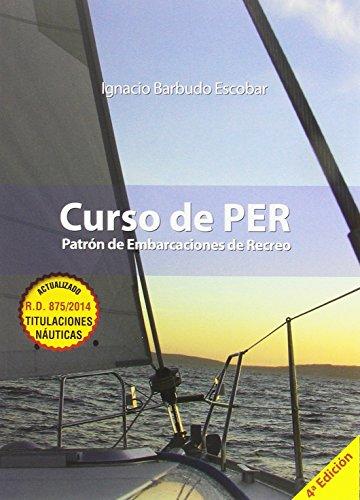 Curso de PER : patrón de embarcaciones de recreo por Ignacio Barbudo Escobar