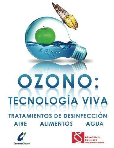 Ozono: tecnología viva: Tratamientos de desinfección: aire - alimentos - agua por Mar Pérez Calvo