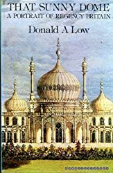 That Sunny Dome: A Portrait of Regency Britain