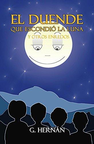 El duende que escondió la luna y otros enredos por G. Hernán