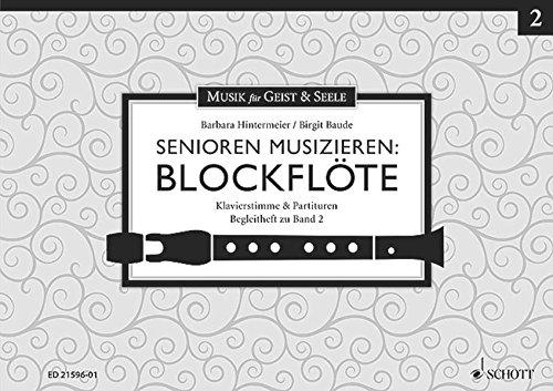 Senioren musizieren: Blockflöte: Klavierstimme & Partituren. Begleitheft zu Band 2. Tenor- oder Alt-Blockflöte.