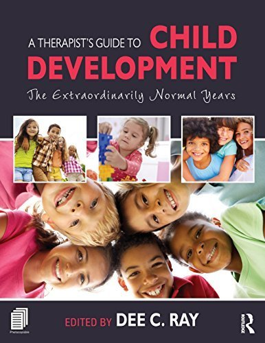 A Therapist's Guide to Child Development: The Extraordinarily Normal Years (2015-11-07)
