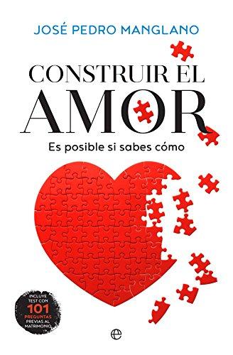 Construir el amor (Psicología y salud) por José Pedro Manglano Castellary